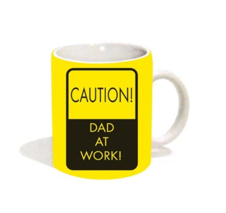 Caution Dad at Work Novelty Fathers Day Humor Ceramic Gift Coffee